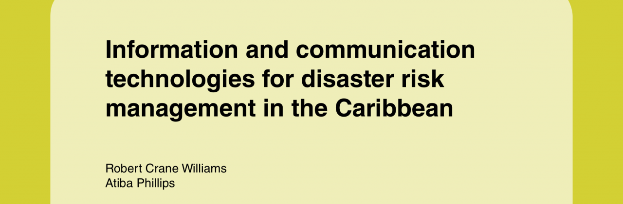 Information and communication technologies for disaster risk management in the Caribbean